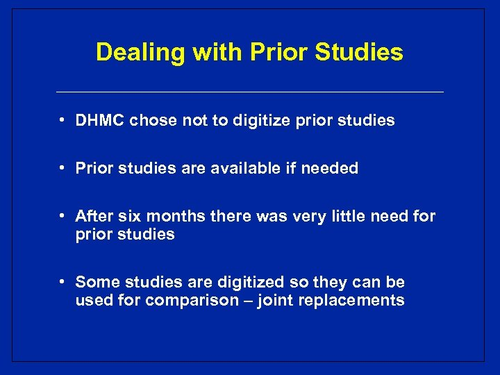 Dealing with Prior Studies • DHMC chose not to digitize prior studies • Prior