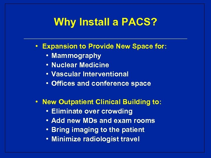 Why Install a PACS? • Expansion to Provide New Space for: • Mammography •
