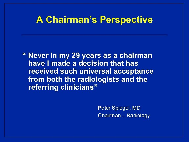 "A Chairman's Perspective "" Never in my 29 years as a chairman have I"
