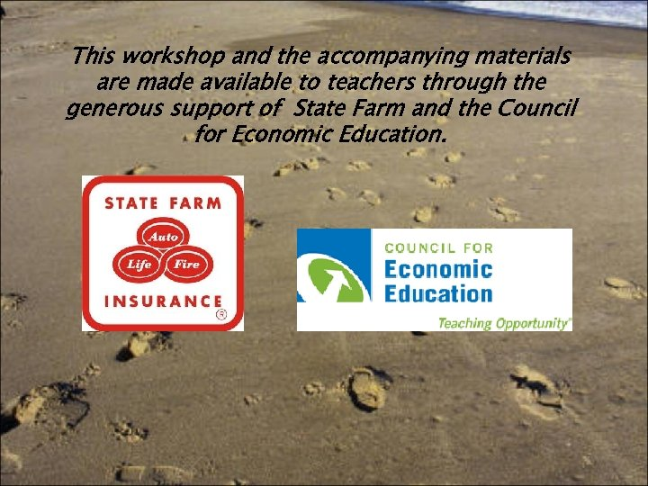 This workshop and the accompanying materials are made available to teachers through the generous