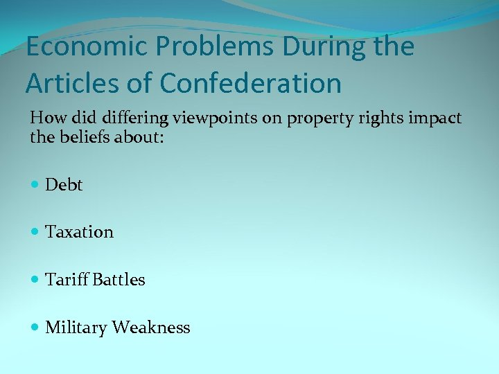 Economic Problems During the Articles of Confederation How did differing viewpoints on property rights