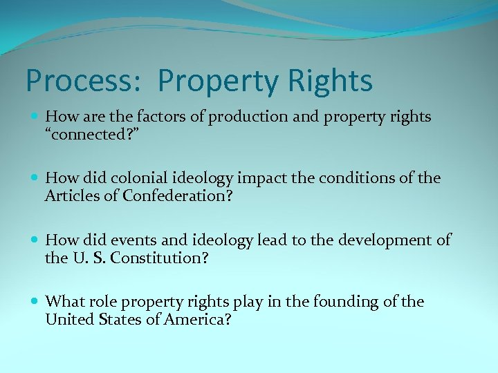 """Process: Property Rights How are the factors of production and property rights """"connected? """""""