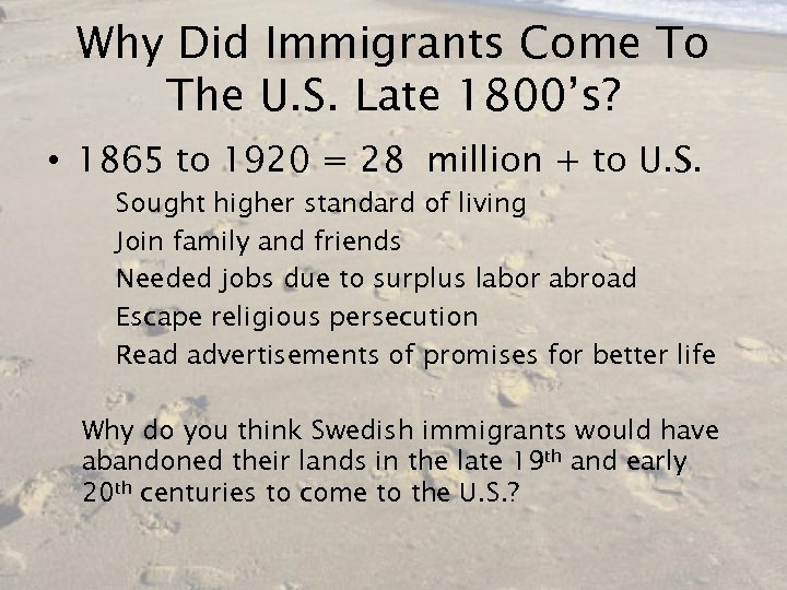 Why Did Immigrants Come To The U. S. Late 1800's? • 1865 to 1920
