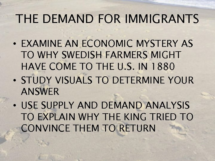 THE DEMAND FOR IMMIGRANTS • EXAMINE AN ECONOMIC MYSTERY AS TO WHY SWEDISH FARMERS