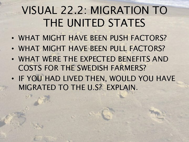 VISUAL 22. 2: MIGRATION TO THE UNITED STATES • WHAT MIGHT HAVE BEEN PUSH