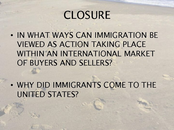CLOSURE • IN WHAT WAYS CAN IMMIGRATION BE VIEWED AS ACTION TAKING PLACE WITHIN