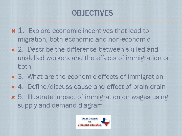 OBJECTIVES 1. Explore economic incentives that lead to migration, both economic and non-economic 2.