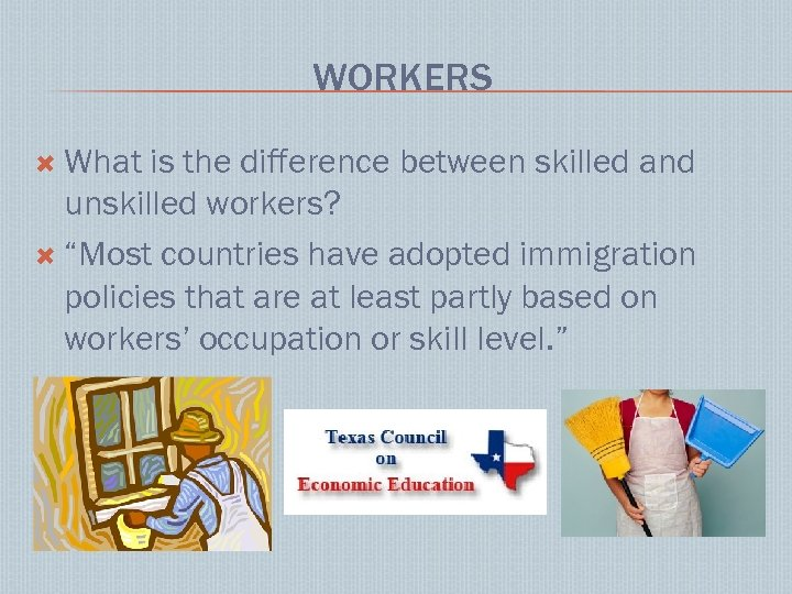 """WORKERS What is the difference between skilled and unskilled workers? """"Most countries have adopted"""