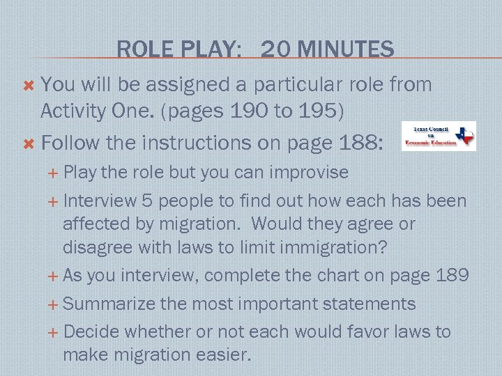 ROLE PLAY: 20 MINUTES You will be assigned a particular role from Activity One.
