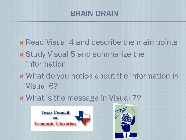 BRAIN DRAIN Read Visual 4 and describe the main points Study Visual 5 and