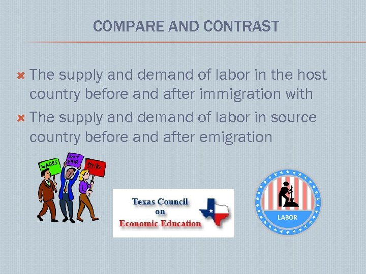 COMPARE AND CONTRAST The supply and demand of labor in the host country before