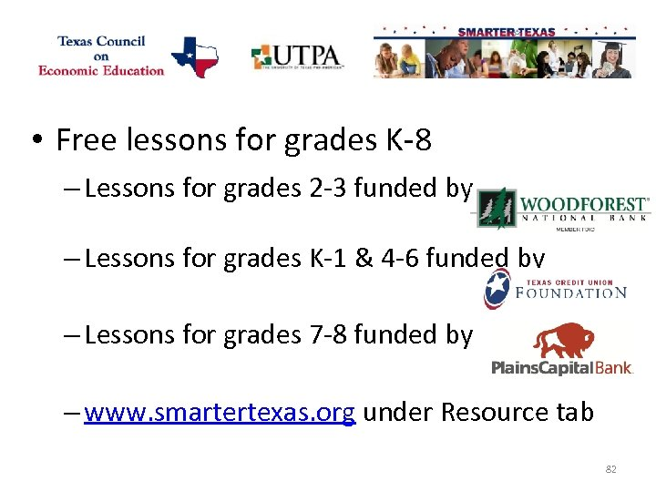 • Free lessons for grades K-8 – Lessons for grades 2 -3 funded