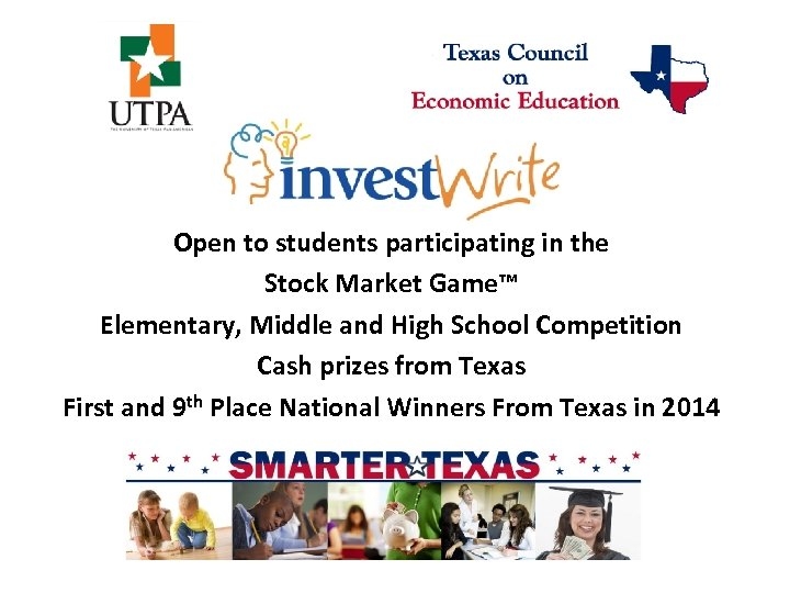 Open to students participating in the Stock Market Game™ Elementary, Middle and High School