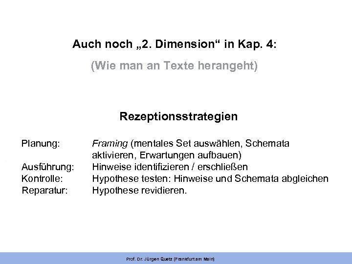 "Auch noch "" 2. Dimension"" in Kap. 4: (Wie man an Texte herangeht) Rezeptionsstrategien"