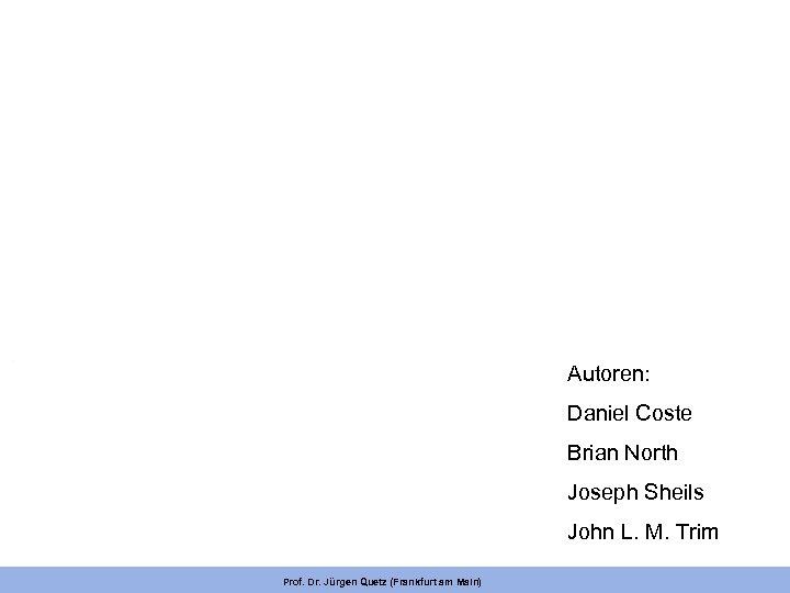 Autoren: Daniel Coste Brian North Joseph Sheils John L. M. Trim Prof. Dr. Jürgen