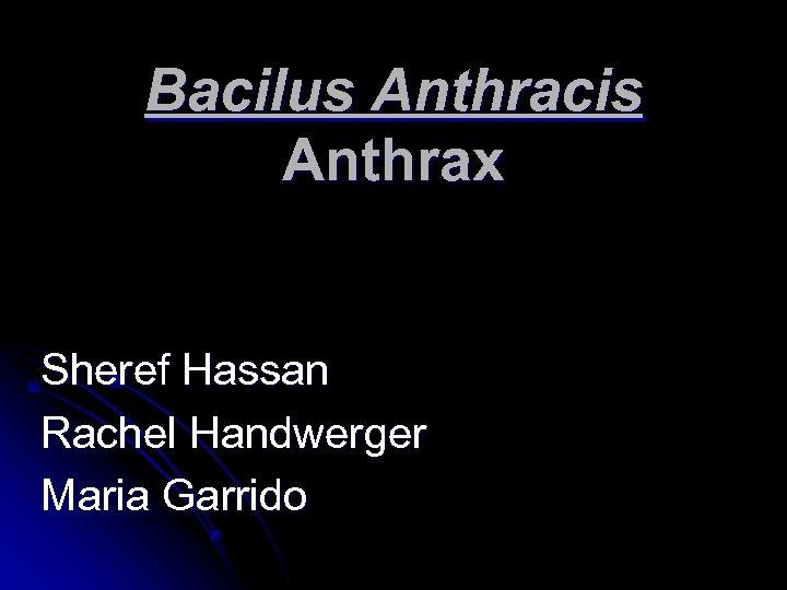 Bacilus Anthracis Anthrax Sheref Hassan Rachel Handwerger Maria Garrido