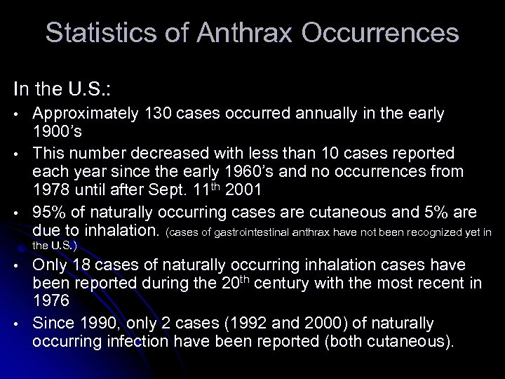 Statistics of Anthrax Occurrences In the U. S. : • • • Approximately 130