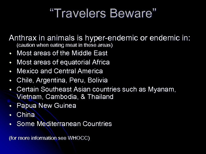 """Travelers Beware"" Anthrax in animals is hyper-endemic or endemic in: (caution when eating meat"