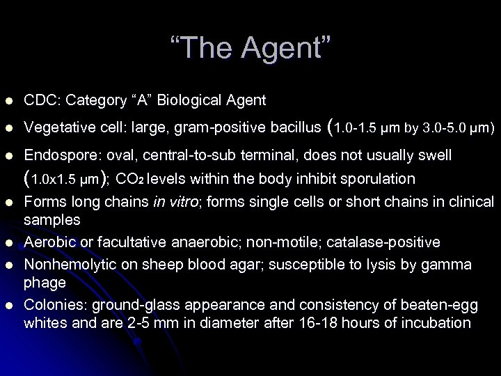 """The Agent"" l CDC: Category ""A"" Biological Agent l Vegetative cell: large, gram-positive bacillus"