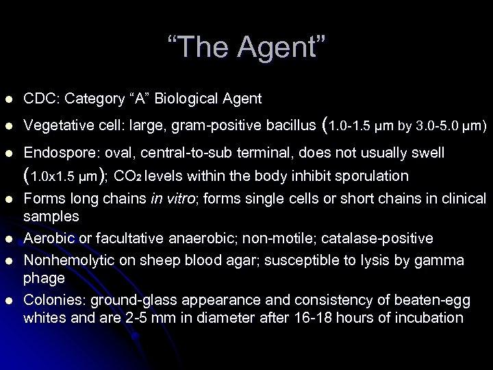 """The Agent"" l CDC: Category ""A"" Biological Agent l Vegetative cell: large, gram-positive bacillus"