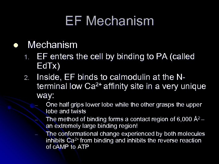 EF Mechanism l Mechanism 1. 2. EF enters the cell by binding to PA