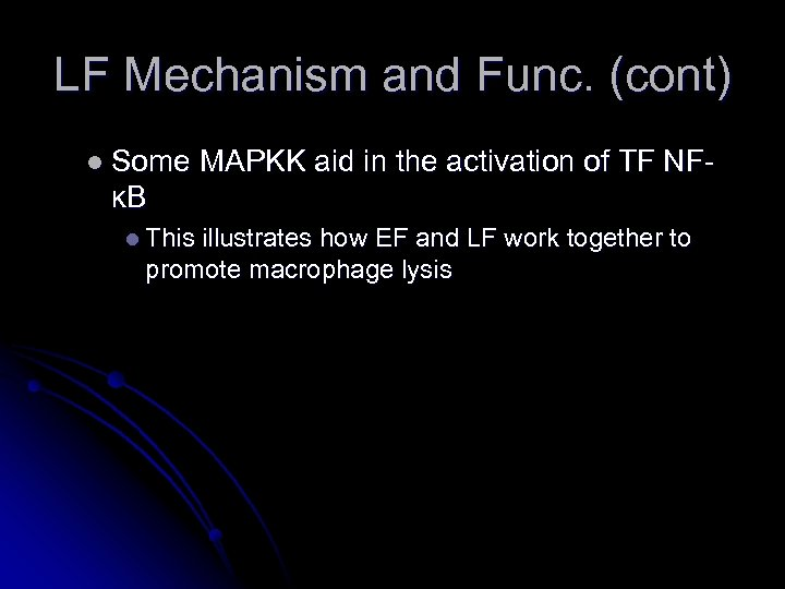 LF Mechanism and Func. (cont) l Some MAPKK aid in the activation of TF