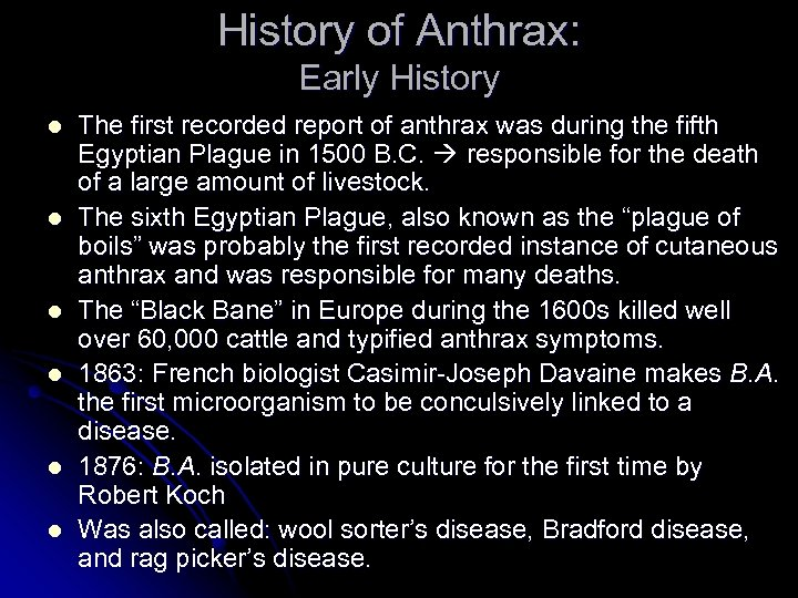 History of Anthrax: Early History l l l The first recorded report of anthrax
