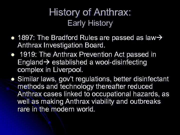 History of Anthrax: Early History l l l 1897: The Bradford Rules are passed