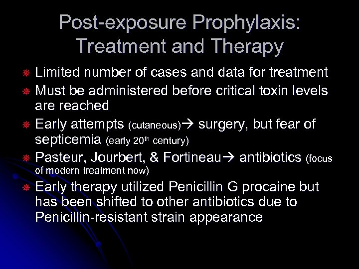 Post-exposure Prophylaxis: Treatment and Therapy Limited number of cases and data for treatment ¯