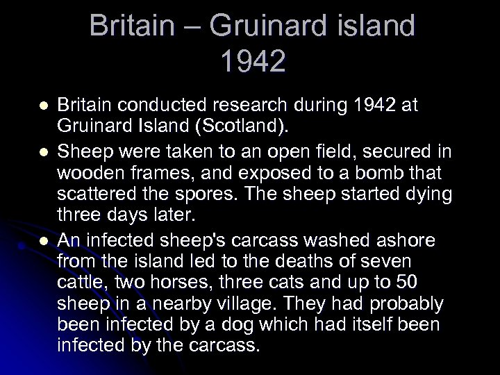 Britain – Gruinard island 1942 l l l Britain conducted research during 1942 at