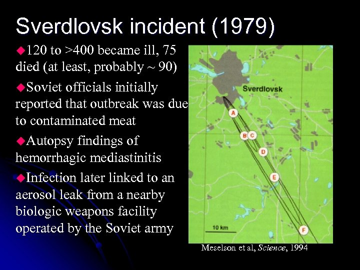 Sverdlovsk incident (1979) u 120 to >400 became ill, 75 died (at least, probably