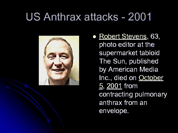 US Anthrax attacks - 2001 l Robert Stevens, 63, photo editor at the supermarket