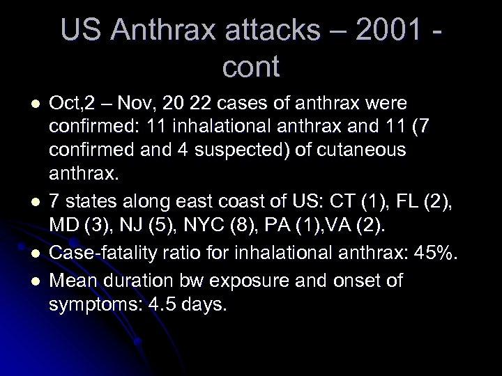 US Anthrax attacks – 2001 cont l l Oct, 2 – Nov, 20 22