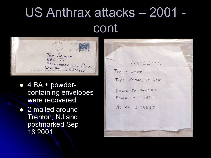 US Anthrax attacks – 2001 cont l l 4 BA + powdercontaining envelopes were