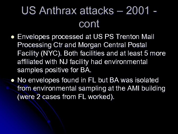 US Anthrax attacks – 2001 cont l l Envelopes processed at US PS Trenton