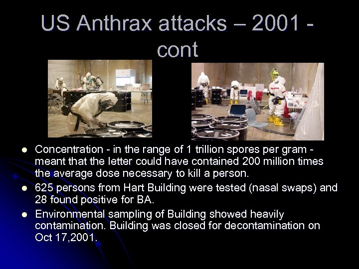 US Anthrax attacks – 2001 cont l l l Concentration - in the range