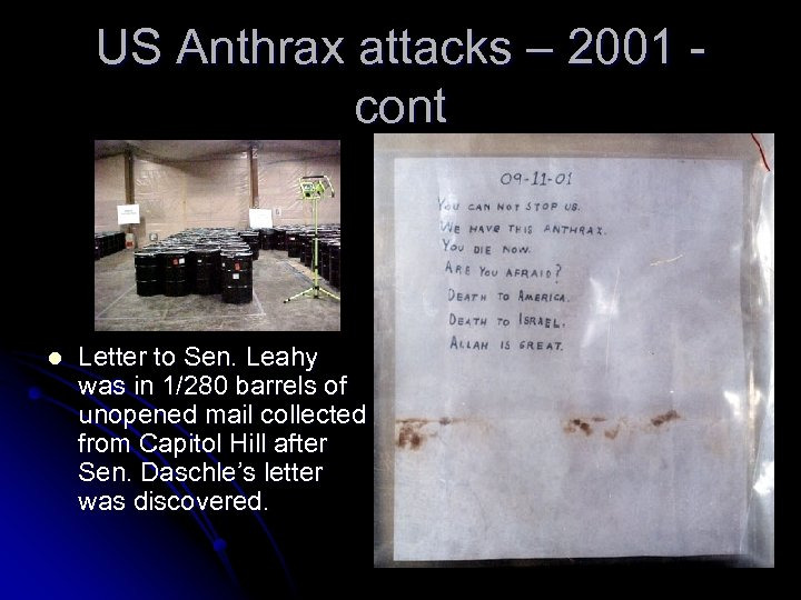 US Anthrax attacks – 2001 cont l Letter to Sen. Leahy was in 1/280