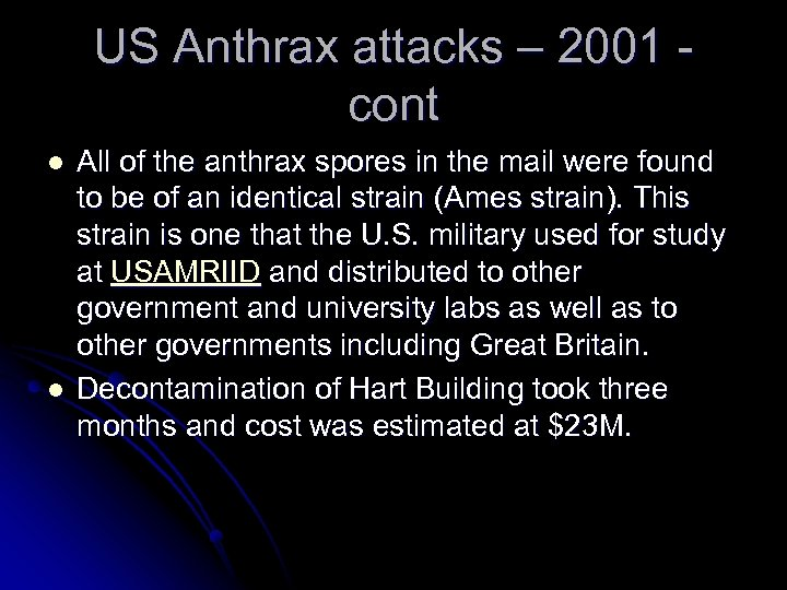 US Anthrax attacks – 2001 cont l l All of the anthrax spores in