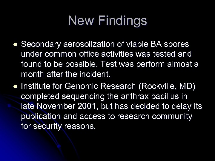 New Findings l l Secondary aerosolization of viable BA spores under common office activities