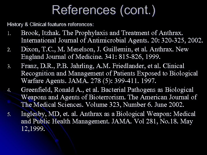 References (cont. ) History & Clinical features references: 1. 2. 3. 4. 5. Brook,