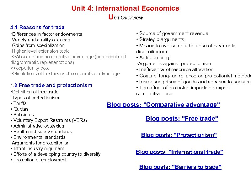 Unit 4: International Economics Unit Overview 4. 1 Reasons for trade ·Differences in factor