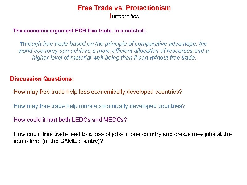 Free Trade vs. Protectionism Introduction The economic argument FOR free trade, in a nutshell: