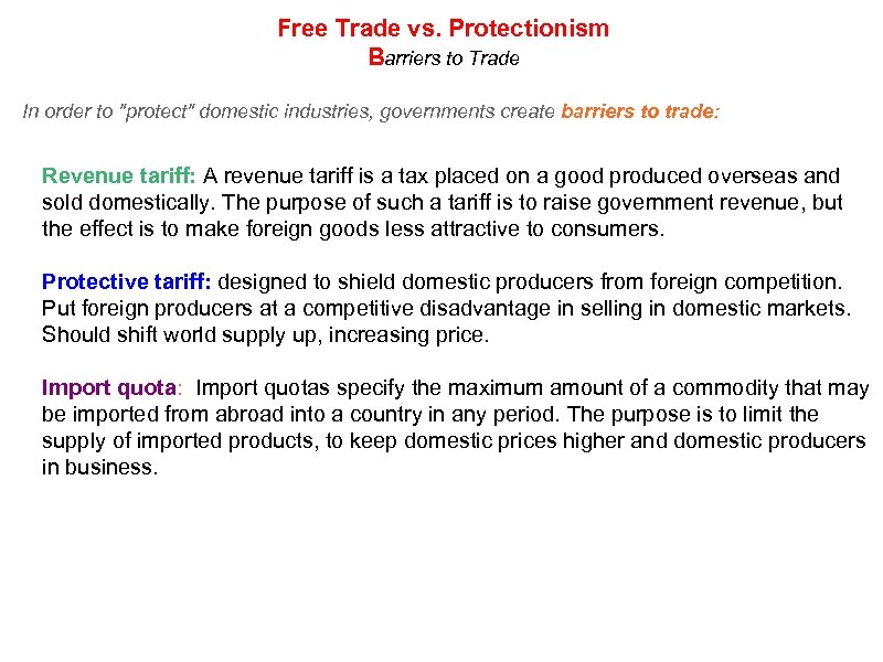 Free Trade vs. Protectionism Barriers to Trade In order to