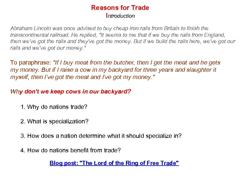 Reasons for Trade Introduction Abraham Lincoln was once advised to buy cheap iron rails
