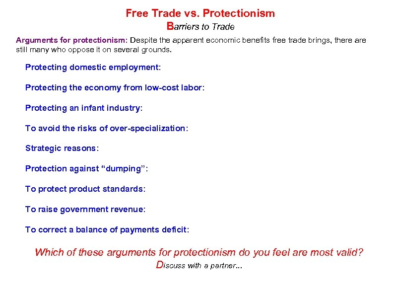 Free Trade vs. Protectionism Barriers to Trade Arguments for protectionism: Despite the apparent economic