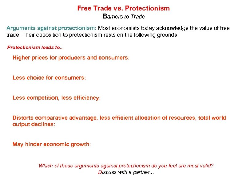Free Trade vs. Protectionism Barriers to Trade Arguments against protectionism: Most economists today acknowledge