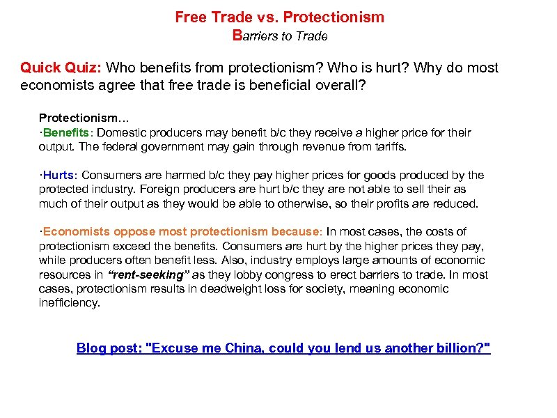 Free Trade vs. Protectionism Barriers to Trade Quick Quiz: Who benefits from protectionism? Who