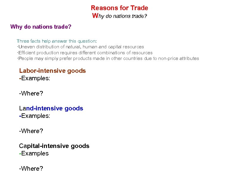 Reasons for Trade Why do nations trade? Three facts help answer this question: ·Uneven