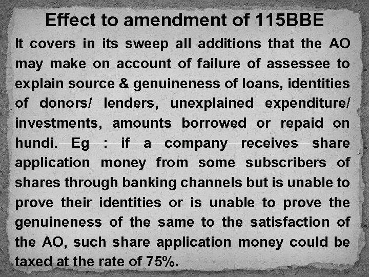 Effect to amendment of 115 BBE It covers in its sweep all additions that