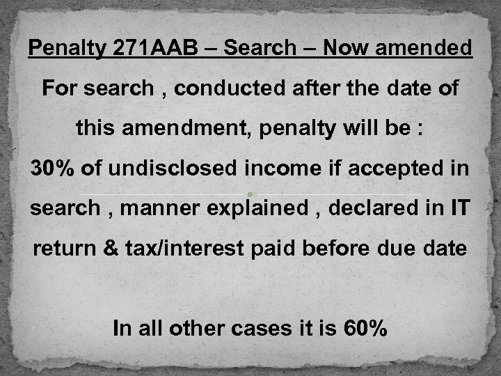 Penalty 271 AAB – Search – Now amended For search , conducted after the